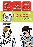tip doc Psychiatrie: Eine bebilderte Verständigungshilfe für das Arzt-Patient-Gespräch in 14 Sprachen (tıp doc / Arzt-Patient-Gespräch in Bildern)