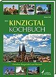 Das Kinzigtal Kochbuch: Zwischen Bergwinkel und Maintal - Reiner Erdt