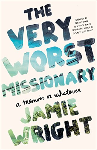 The Very Worst Missionary: A Memoir or Whatever (English Edition ...