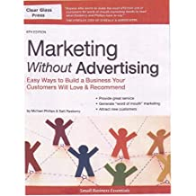 Marketing Without Advertising: Easy Ways to Build a Business Your Customers Will Love & Recommend (English Edition)