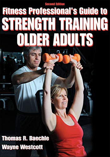 Fitness Professionals' Guide to Strength Training for Older Adults por Thomas R. Beachle