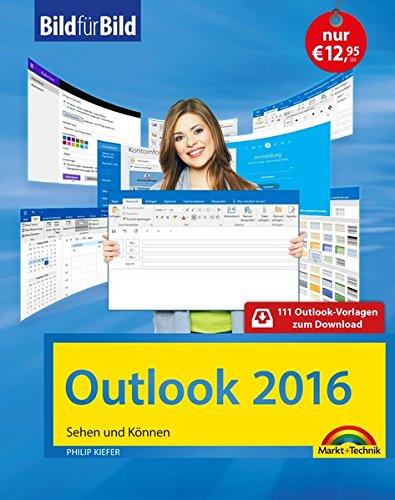 Outlook 2016 Bild für Bild lernen: Sehen und Können (Microsoft Office Word 2013, Handbuch)
