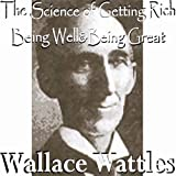 Image de The Science of Getting Rich, Being Well, & Being Great (English Edition)