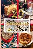 Patisseries de Noel: Recettes de noel...