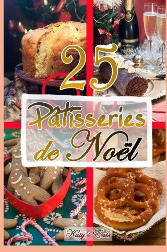 Patisseries de Noel: Recettes de noel par Katy's Eats