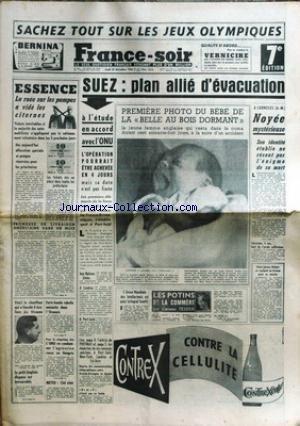 FRANCE SOIR du 22/11/1956 - LES JEUX OLYMPIQUES A MELBOURNE - ESSENCE - SUEZ - PLAN D'EVACUATION RAPIDE - AFFAIRE MARIE BESNARD - ALGERIE.