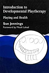 Introduction to Developmental Playtherapy: Playing and Health: Playing and Health - Persephone's Journey by Sue Jennings (1999-04-01)