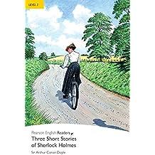 Three Short Stories of Sherlock Holmes - Leichte Englisch-Lektüre (A2) (Pearson Readers - Level 2)