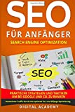 SEO für Anfänger: Search Engine Optimization. Praktische Strategien und Taktiken