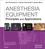 Anesthesia Equipment E-Book: Principles and Applications (Expert Consult Title: Online + Print)