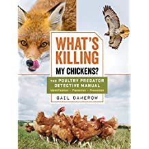 What\'s Killing My Chickens?: The Poultry Predator Detective Manual