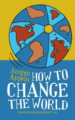 How to Change the World: Change Management 3.0 (English Edition) por Jurgen Appelo
