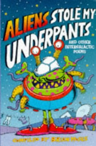 Aliens Stole My Underpants and Other Intergalactic Poems by Brian Moses (1998-01-09)