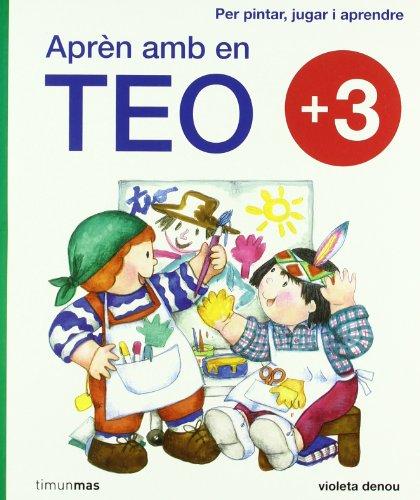 Aprèn amb en Teo: +3 Per pintar, jugar i aprendre por Violeta Denou