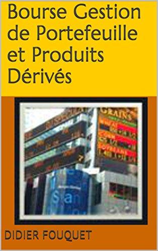 Bourse Gestion de Portefeuille et Produits Dérivés par Didier Fouquet