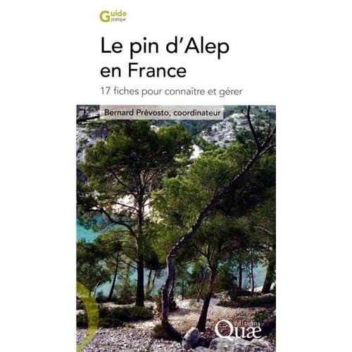 Le pin d'Alep en France: 17 fiches pour connaître et gérer.
