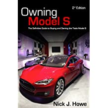 Owning Model S: The Definitive Guide for Buying and Owning the Tesla Model S (English Edition)