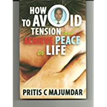 How to Avoid Tension and Achieve Peace in Life (English Edition)
