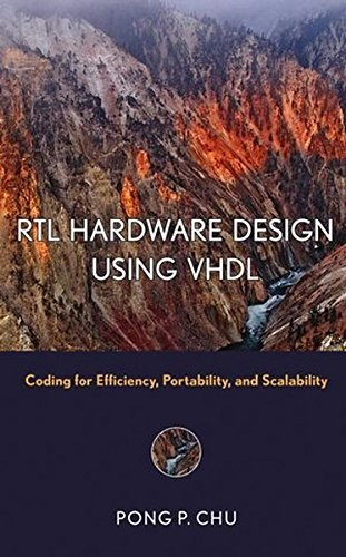 RTL Hardware Design Using VHDL: Coding for Efficiency, Portability, and Scalability (Wiley - IEEE)