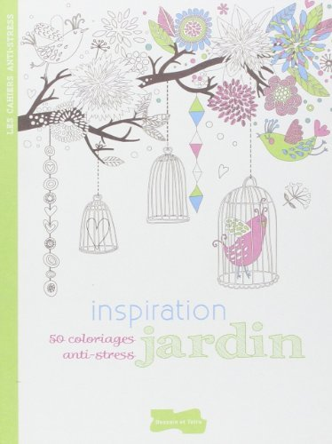 Inspiration jardin: 50 coloriages anti-stress de Collectif (4 septembre 2013) Broché