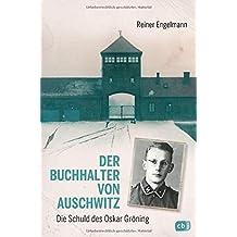 Der Buchhalter von Auschwitz: Die Schuld des Oskar Gröning