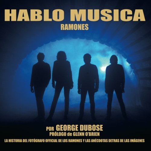 Descargar Libro Hablo Musica - Ramones (I Speak Music) de Mr. George S.W. DuBose