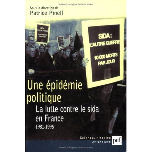 Une épidémie politique : La Lutte contre le sida en France : 1981-1996