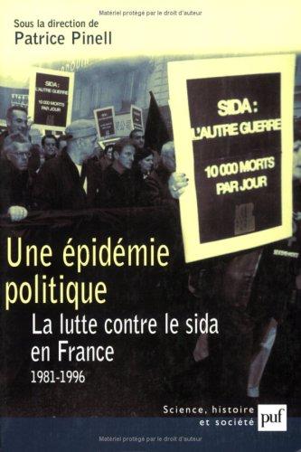 Une épidémie politique : La Lutte contre le sida en France : 1981-1996 par Collectif