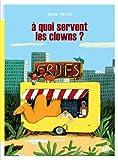 À quoi servent les clowns ? | Percin, Anne, (1970-....). Auteur