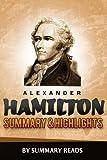 Alexander Hamilton: by Ron Chernow | Summary & Highlights
