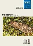 Die Köcherfliegen: Trichoptera