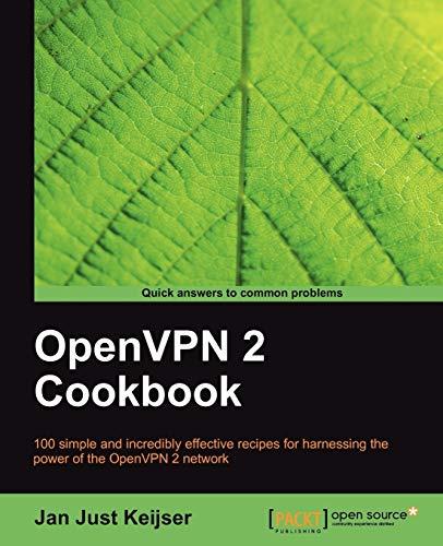 OpenVPN 2 Cookbook (English Edition) (Buch; Jan Just Keijser, Packt Publishing, 9781849510103)