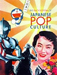 The Encyclopedia of Japanese Pop Culture by Mark Schilling (1997-04-01)