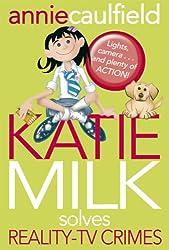 Katie Milk Solves Reality-TV Crimes