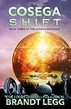 Cosega Shift (The Cosega Sequence Book 3) by Brandt Legg