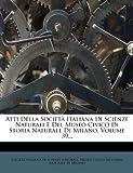 eBook Gratis da Scaricare Atti Della Societ Italiana Di Scienze Naturali E del Museo Civico Di Storia Naturale Di Milano Volume 39 (PDF,EPUB,MOBI) Online Italiano