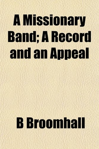 A Missionary Band; A Record and an Appeal