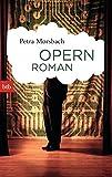 Opernroman - Petra Morsbach