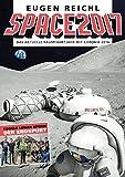 SPACE2017: Das aktuelle Raumfahrtjahr mit Chronik 2016 (SPACE Raumfahrtjahrbücher 14)
