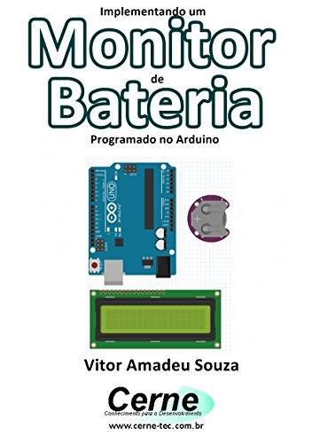 Implementando um Monitor de Bateria Programado no Arduino ...