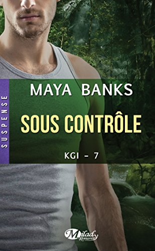 Sous contrôle: KGI, T7 par [Banks, Maya]