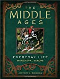The Middle Ages (Everyday Life)