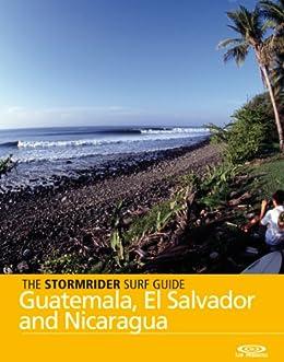 The Stormrider Surf Guide - Guatemala, El Salvador and Nicaragua (Stormrider Surf Guides) (English Edition) de [Colas, Antony, Bruce Sutherland]