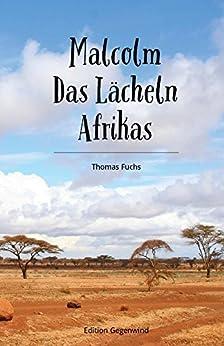 Malcolm Das Lächeln Afrikas von [Fuchs, Thomas]