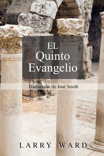 El Quinto Evangel: Traduccion de Jose Smith por Larry Ward