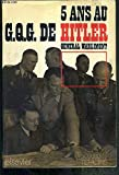 CINQ ANS AU G.Q.G. DE HITLER / COLLECTION DOCUMENTS TEMOINS