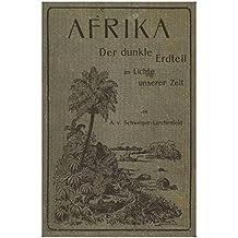 Afrika - Der dunkle Erdteil - Im Lichte unsere Zeit