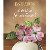 Inspirations a Passion for Needlework