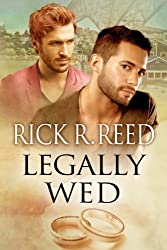 Legally Wed by Rick R. Reed (2014-01-03)