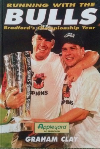 Running with the Bulls: Bradford's Championship Year por Graham Clay